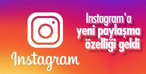 Instagram'a yeni paylaşma özelliği geldi