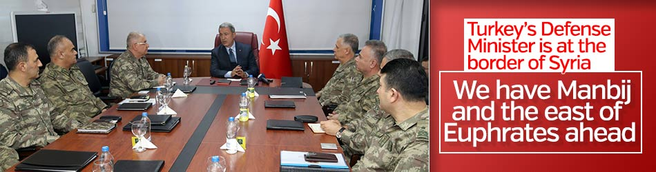 Turkey's Defense Minister is at the border of Syria