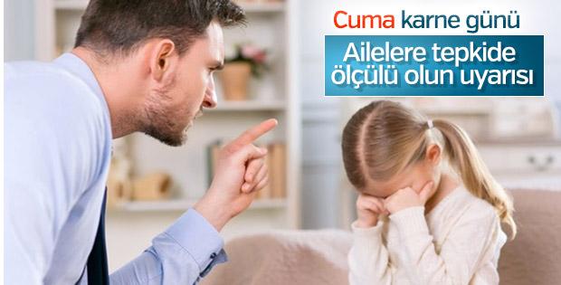 Ailelere karne uyarısı: Aşırı tepki zarar veriyor