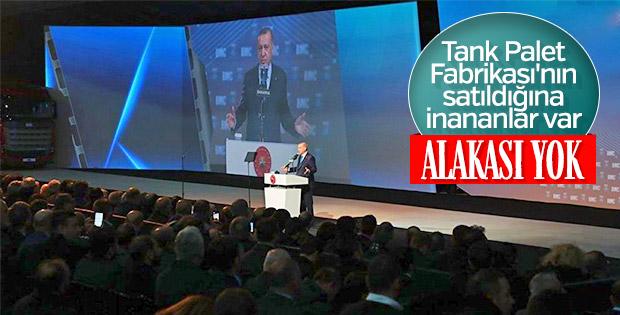 Erdoğan: Fabrikamızın satılması söz konusu değil