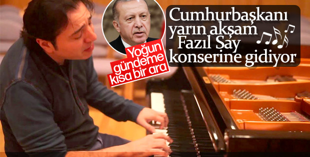 Cumhurbaşkanı Erdoğan Fazıl Say konserine katılacak