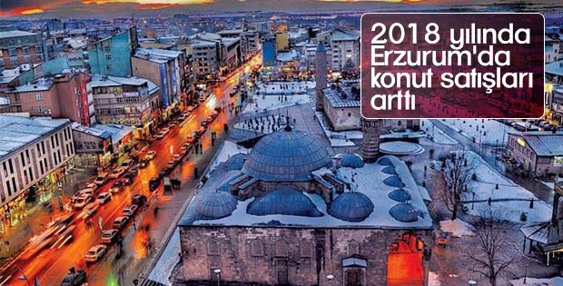 2018 yılında Erzurum'da 8 bin konut satıldı