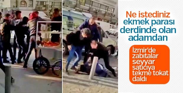 İzmir'de zabıtalar seyyar satıcıyı tekme tokat dövdü