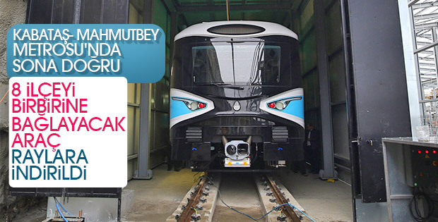 Kabataş- Mahmutbey metrosuna ilk araç indi