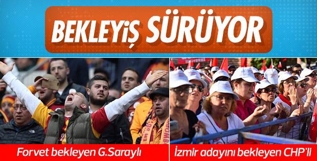 CHP'liler ve Galatasaraylıların bekleyişi