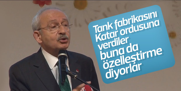 Kılıçdaroğlu: Tank palet fabrikalarını Katar'a veriyorlar