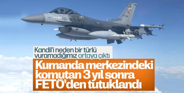 Savaş uçaklarından sorumlu komutan tutuklandı