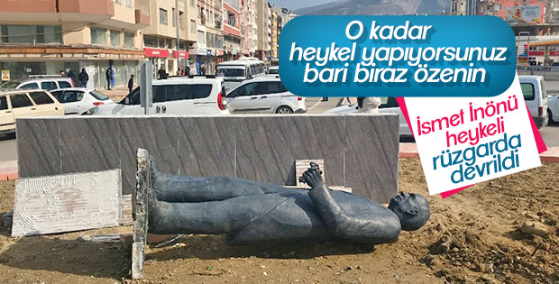 İsmet İnönü'nün heykeli fırtınaya dayanamadı