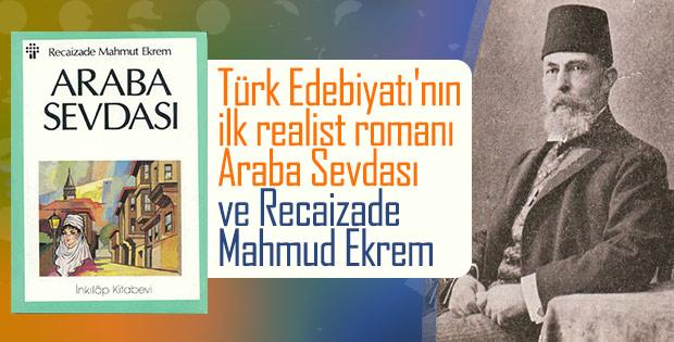 Recaizade Mahmud Ekrem ve tek romanı Araba Sevdası
