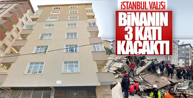 İstanbul Valisi: Binanın 3 katı kaçaktı