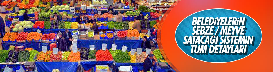 Belediyeler ucuz meyve ve sebze satacak! İşte ayrıntılar