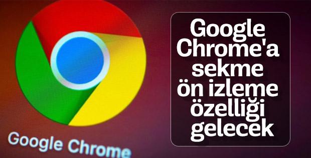Google Chrome'a sekme ön izleme özelliği gelecek