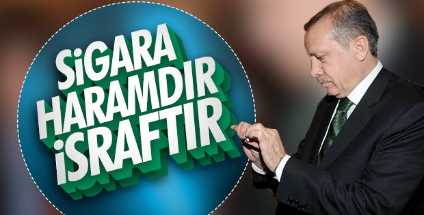 Cumhurbaşkanı Erdoğan: Sigara haramdır