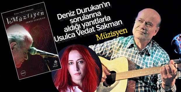 Vedat Sakman hayatını anlatıyor: Müzisyen