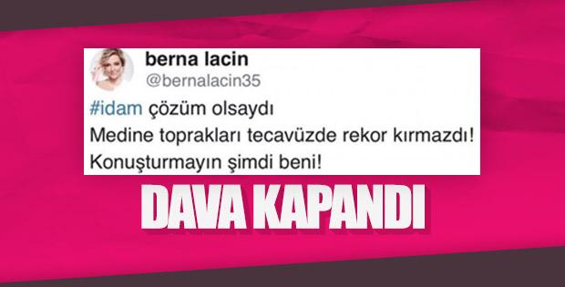 Berna Laçin'in 'Medine-idam' sözleri davası sonuçlandı