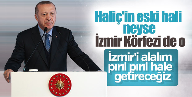 Cumhurbaşkanı Erdoğan: İzmir'i alıp pırıl pırıl yapacağız