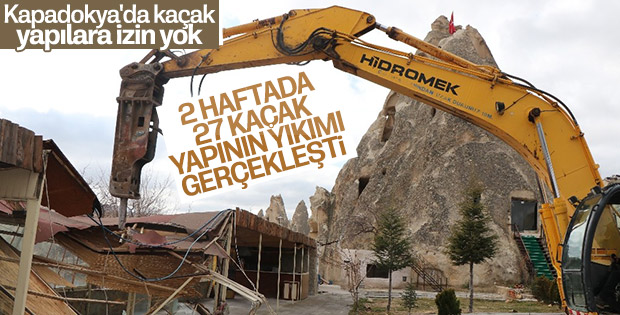 Kapadokya'da 2 haftada 27 kaçak yapı yıkıldı