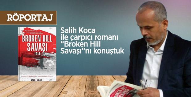 """Salih Koca ile çarpıcı romanı """"Broken Hill Savaşı""""nı konuştuk"""