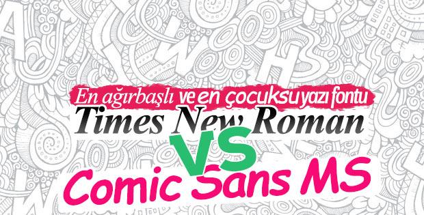 En ciddi ve en komik font: Comic Sans & Times New Roman