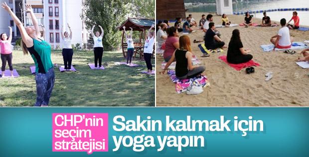 CHP'nin partililere sakinleşme önerisi yoga oldu