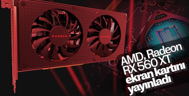 AMD, Radeon RX 560 XT ekran kartını piyasaya sürdü