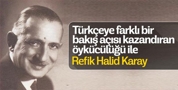 Türkçede yeni bir sayfa açan öykücülüğü ile Refik Halid Karay