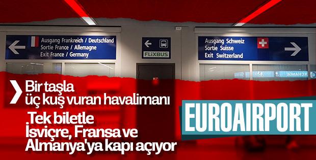 Tek biletle İsviçre, Fransa ve Almanya'yı buluşturan havalimanı