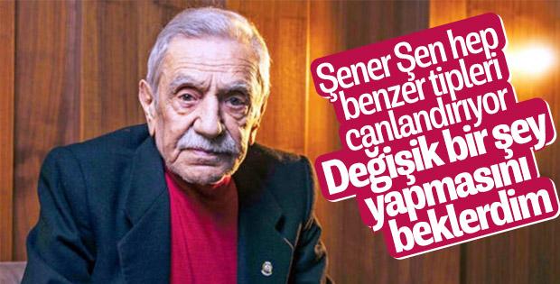 Aydemir Akbaş'tan Şener Şen'e hep aynı rol eleştirisi