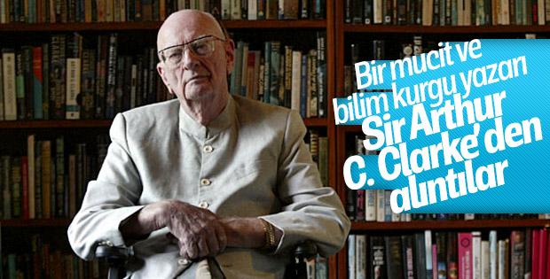 Bilim kurgu yazarı Sir Arthur C. Clarke'den alıntılar