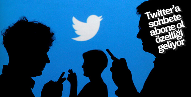 Twitter, sohbete abone olma özelliğini test ediyor