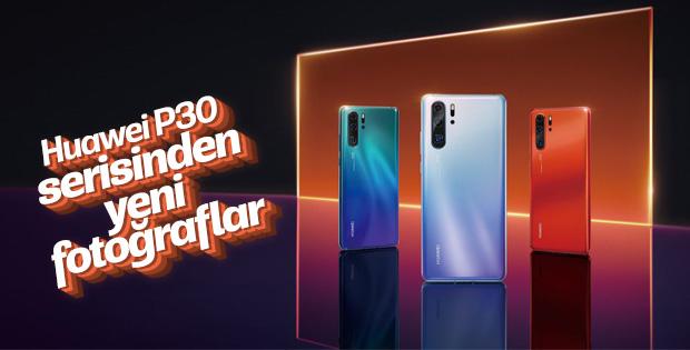 Huawei P30 serisinin fotoğrafları ortaya çıktı