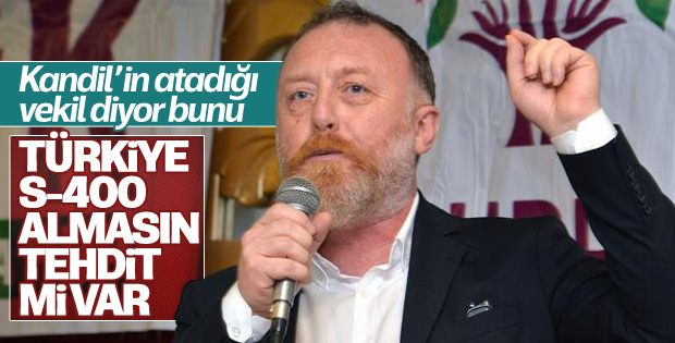 HDP'li Temelli: S-400'e ne gerek var