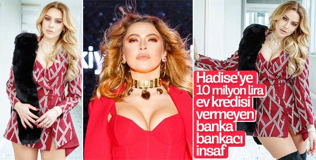 Bankalar Hadise'ye kredi vermiyor