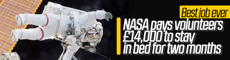 NASA pays volunteers £14,000 to stay in bed for two months