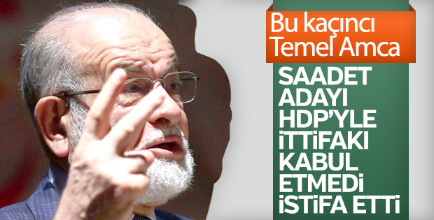 Saadet Partisi'nde bir aday daha HDP yüzünden istifa etti