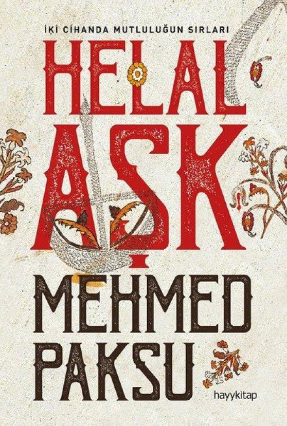 Mehmed Paksu ile yeni kitabı Helal Aşk'ı konuştuk
