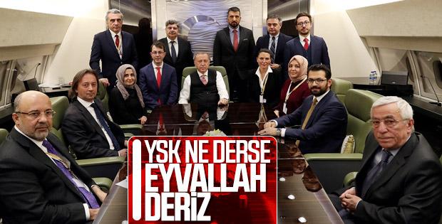 Erdoğan: İstanbul'daki itirazın takipçisiyiz