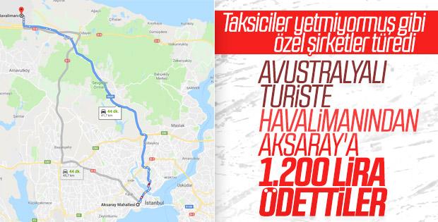 İstanbul Havalimanı'ndan Aksaray'a bin 200 lira aldı