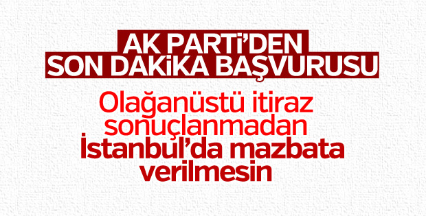 AK Parti mazbata için başvuru yaptı