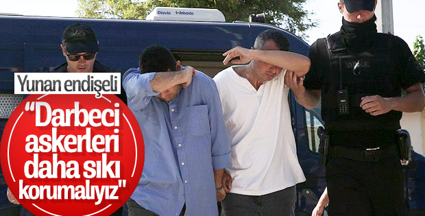 Yunanistan darbeci askerleri sıkı koruyor