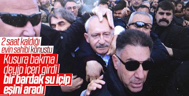 Kılıçdaroğlu'nun sığındığı evin sahibi olayları anlattı