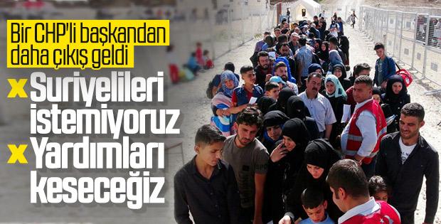 CHP'li başkan Karakayalı: Suriyelileri istemiyoruz