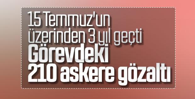 210 muvazzaf asker hakkında FETÖ'den gözaltı kararı