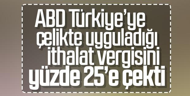 ABD Türkiye'ye uyguladığı çelik vergisini indirdi