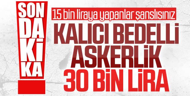 Bedelli askerlikte ücret: 30 bin lira