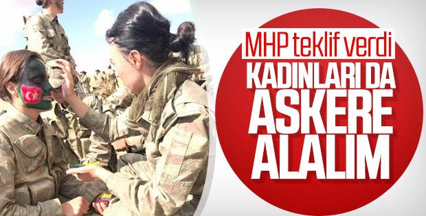 MHP: Askere gitmek isteyen kadınlara izin verilsin
