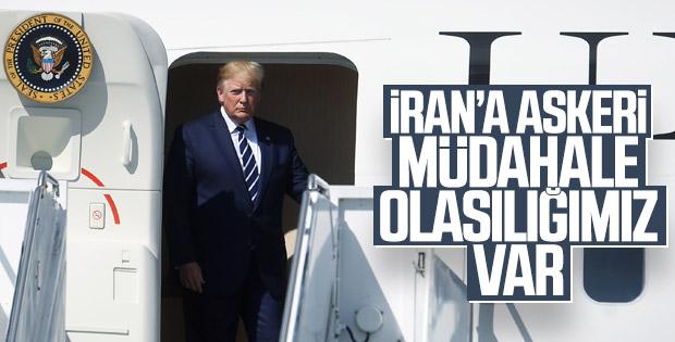 Trump: İran'a askeri müdahale olabilir