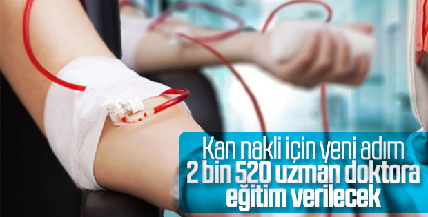 Kan nakli için 2 bin 520 doktora eğitim verilecek