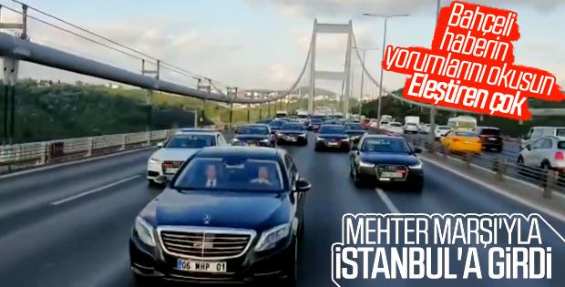 Devlet Bahçeli İstanbul'a Mehter Marşı ile girdi