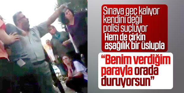 Sınava geç kalan kız öğrencinin babası polise kızdı
